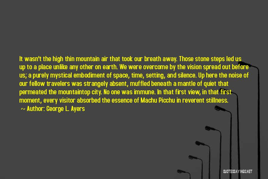 Moment Of Silence Quotes By George L. Ayers