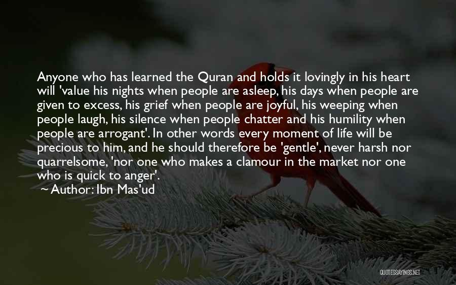 Moment Of Silence Quotes By Ibn Mas'ud