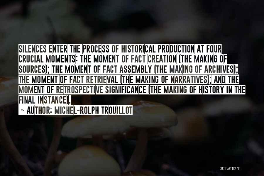 Moment Of Silence Quotes By Michel-Rolph Trouillot