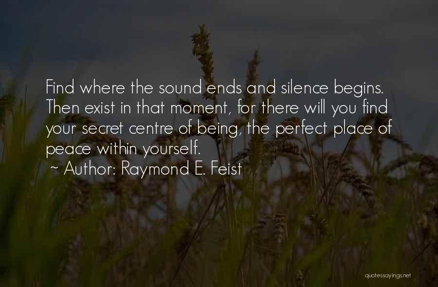 Moment Of Silence Quotes By Raymond E. Feist