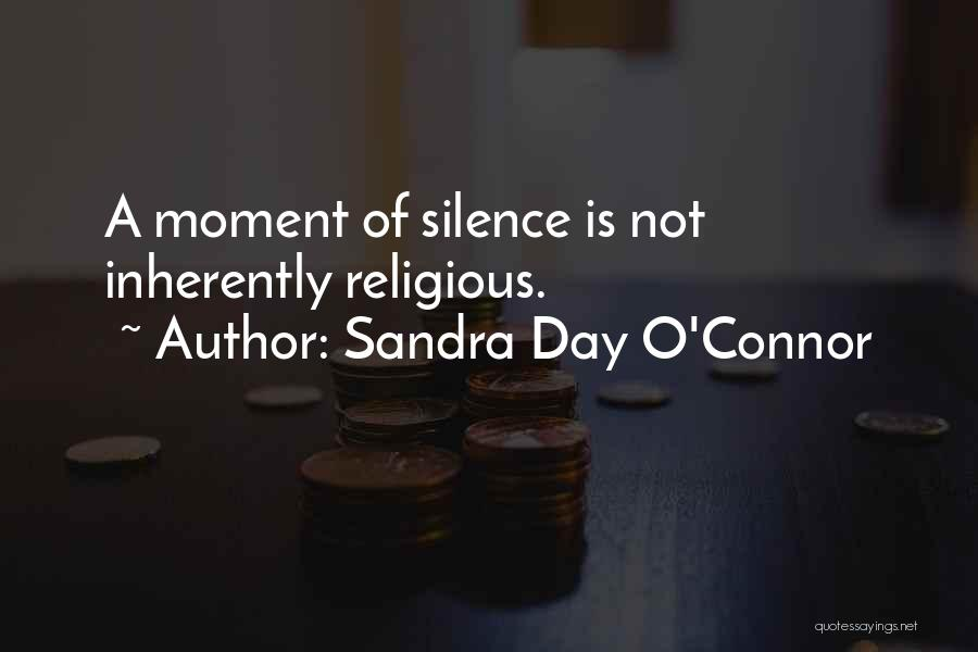 Moment Of Silence Quotes By Sandra Day O'Connor