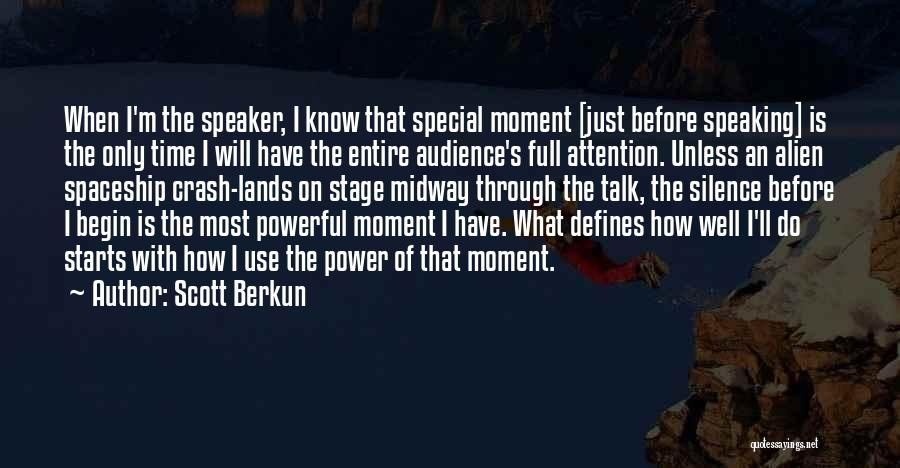 Moment Of Silence Quotes By Scott Berkun