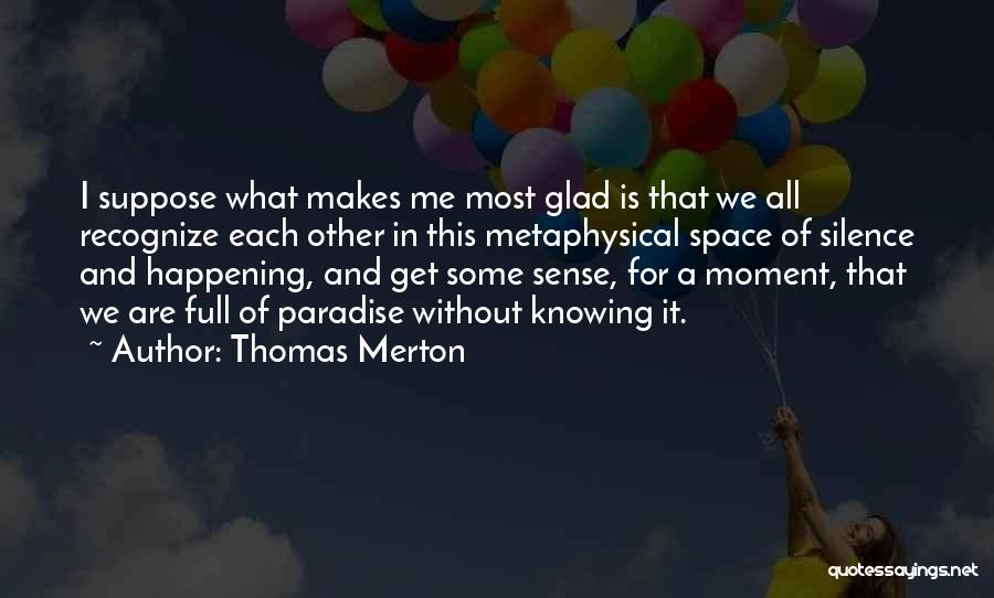 Moment Of Silence Quotes By Thomas Merton