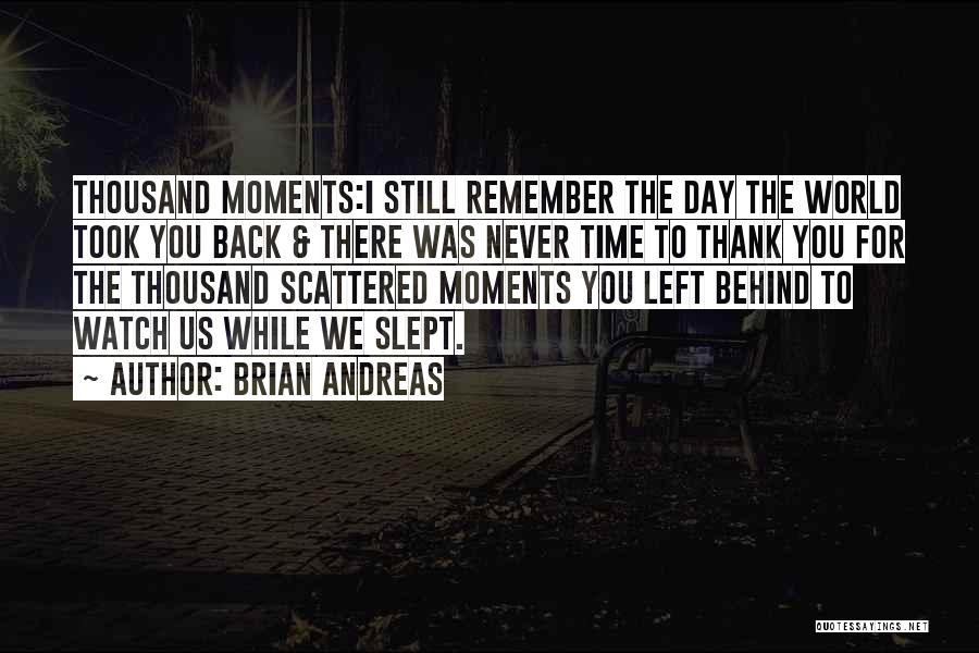 Moments Never Come Back Quotes By Brian Andreas
