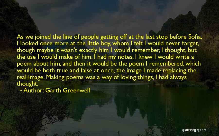 Moments Never Come Back Quotes By Garth Greenwell