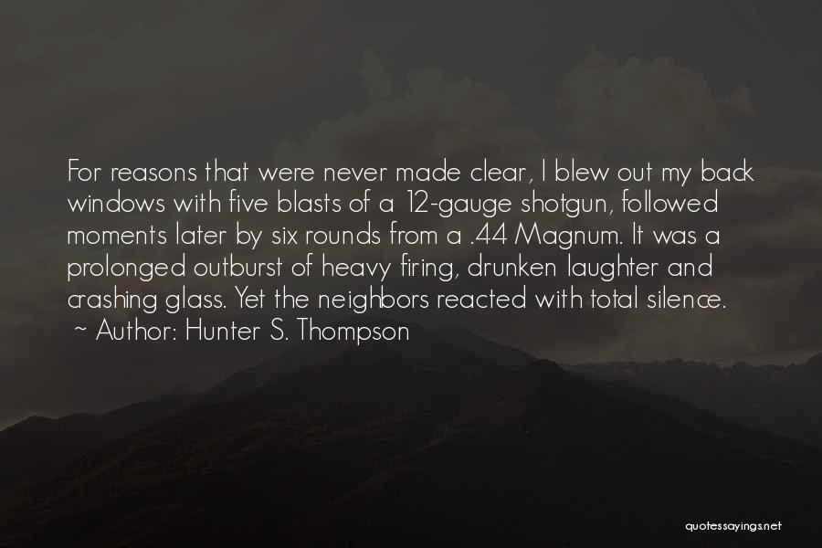 Moments Never Come Back Quotes By Hunter S. Thompson