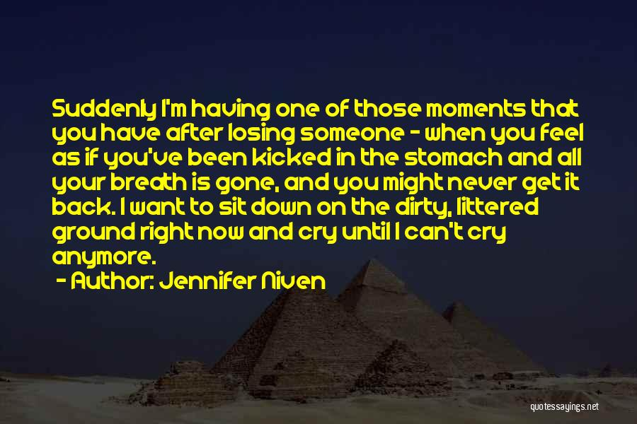 Moments Never Come Back Quotes By Jennifer Niven