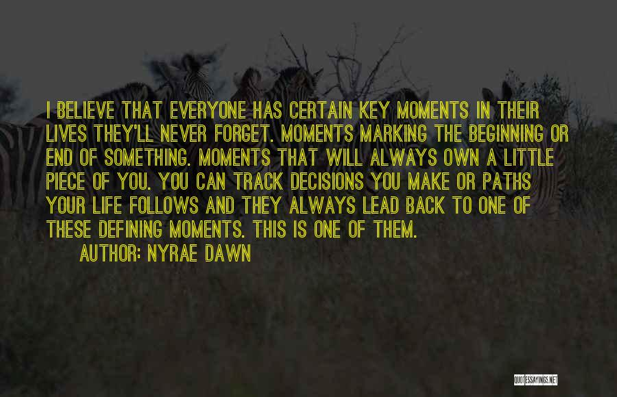 Moments Never Come Back Quotes By Nyrae Dawn