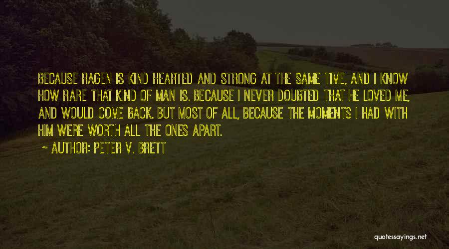 Moments Never Come Back Quotes By Peter V. Brett
