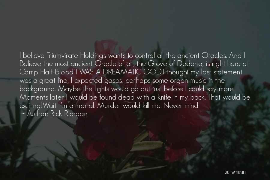Moments Never Come Back Quotes By Rick Riordan