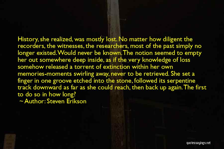 Moments Never Come Back Quotes By Steven Erikson
