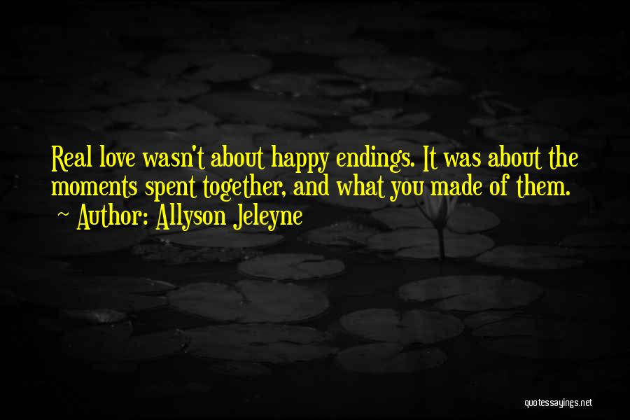 Moments Spent With Him Quotes By Allyson Jeleyne