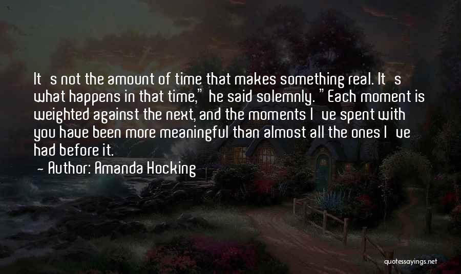 Moments Spent With Him Quotes By Amanda Hocking