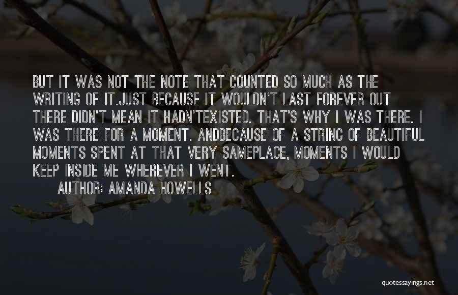 Moments Spent With Him Quotes By Amanda Howells