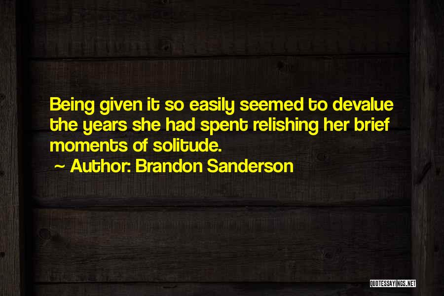 Moments Spent With Him Quotes By Brandon Sanderson