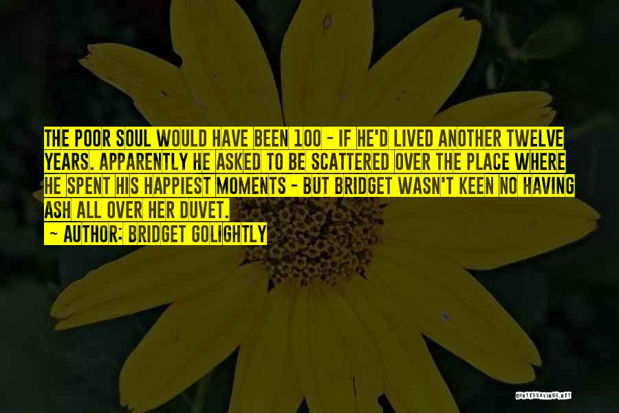 Moments Spent With Him Quotes By Bridget Golightly