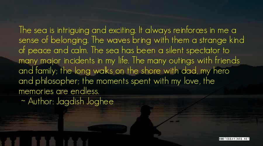 Moments Spent With Him Quotes By Jagdish Joghee