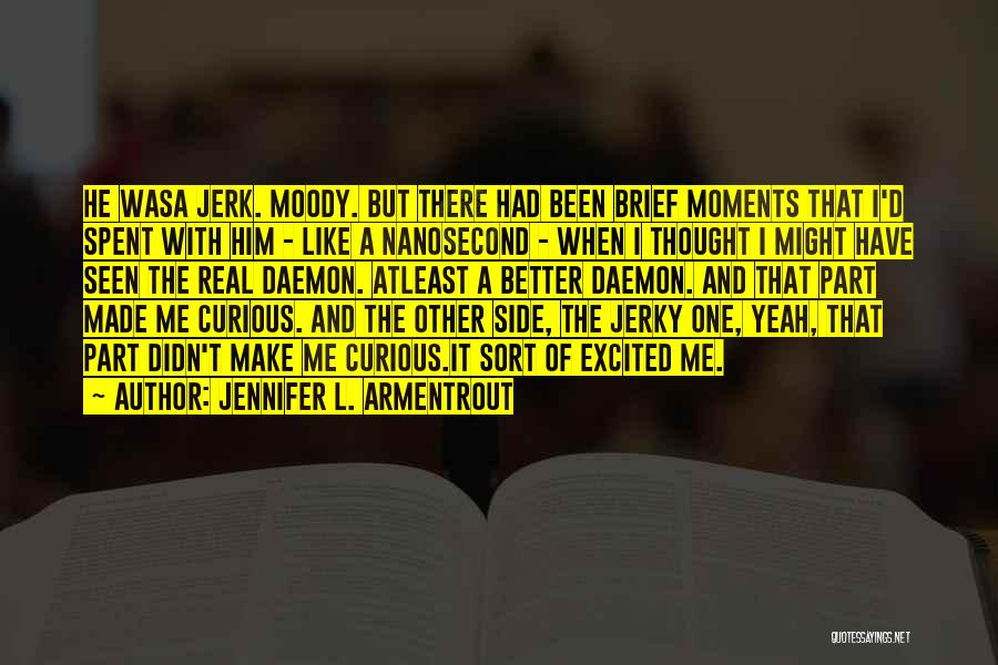 Moments Spent With Him Quotes By Jennifer L. Armentrout