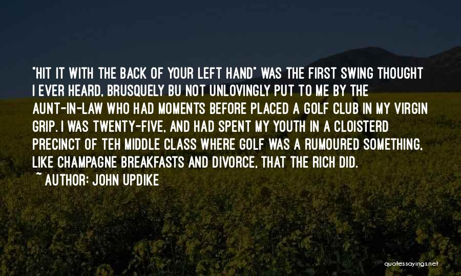 Moments Spent With Him Quotes By John Updike