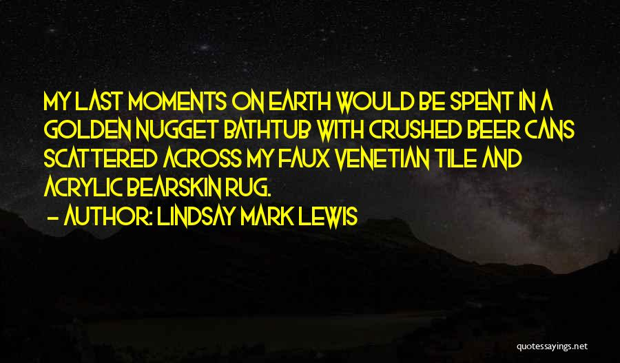 Moments Spent With Him Quotes By Lindsay Mark Lewis