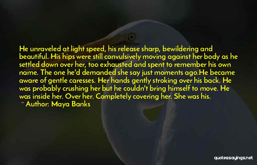 Moments Spent With Him Quotes By Maya Banks