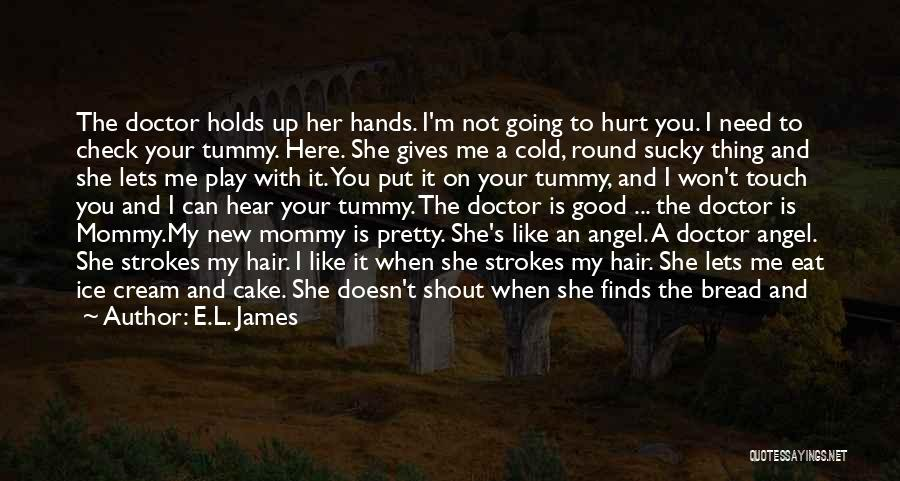 Mommy Tummy Quotes By E.L. James