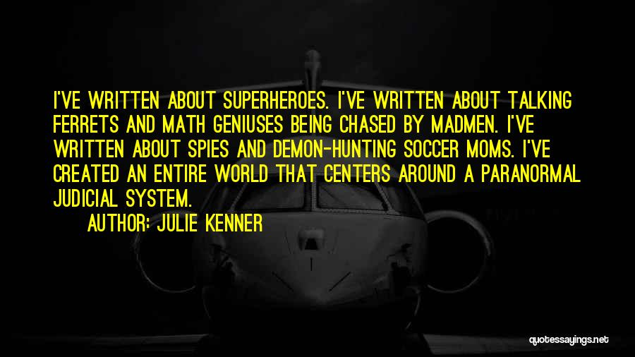 Moms Are Superheroes Quotes By Julie Kenner
