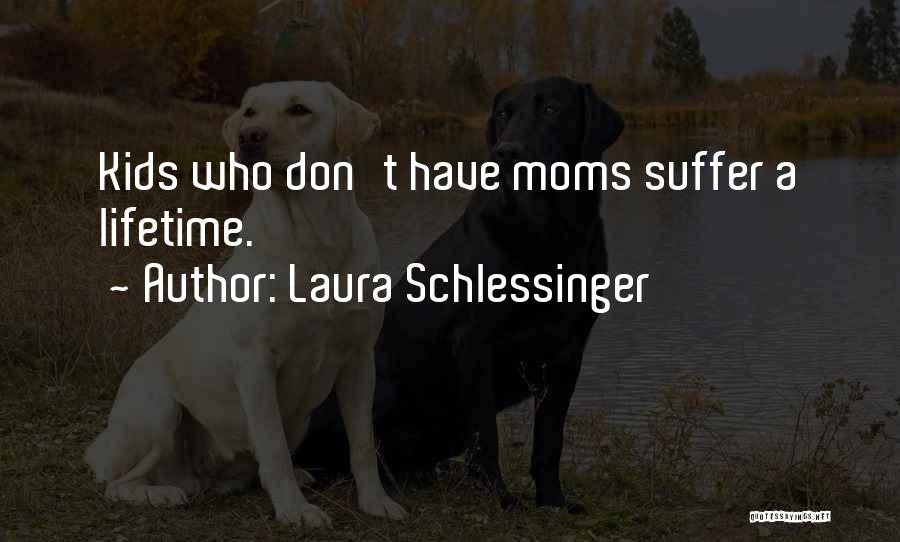 Moms Doing It All Quotes By Laura Schlessinger