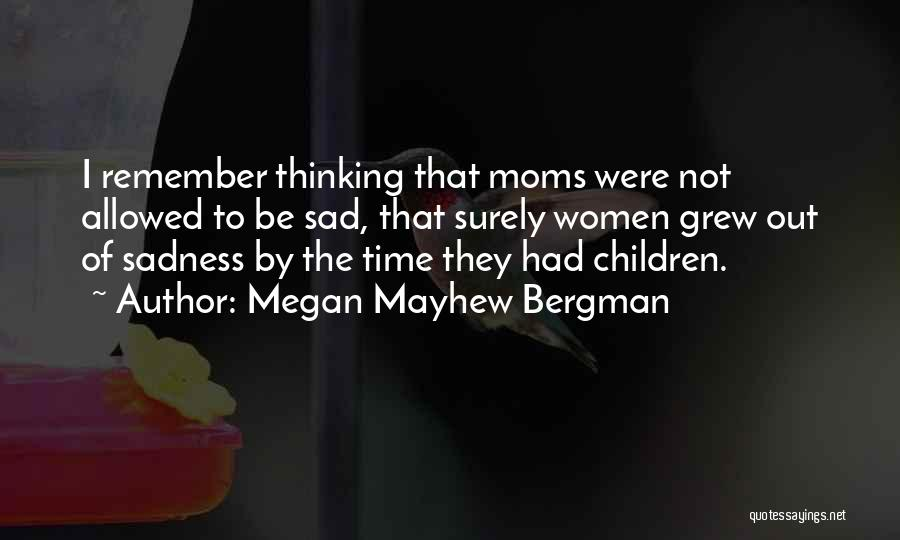 Moms Doing It All Quotes By Megan Mayhew Bergman