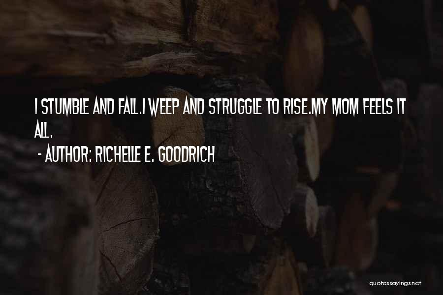 Moms Doing It All Quotes By Richelle E. Goodrich