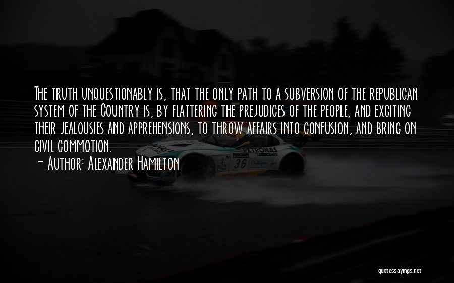 Monarchy Quotes By Alexander Hamilton