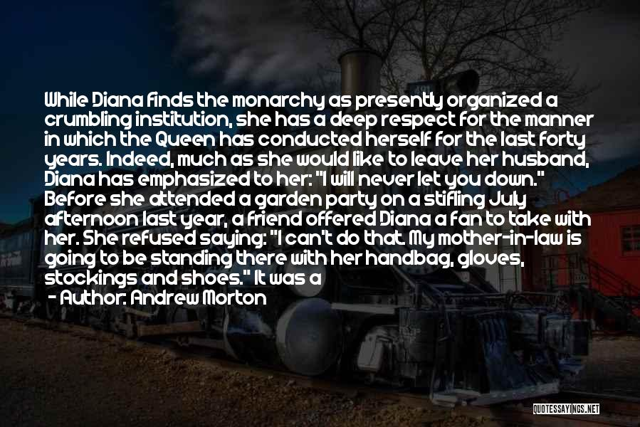 Monarchy Quotes By Andrew Morton