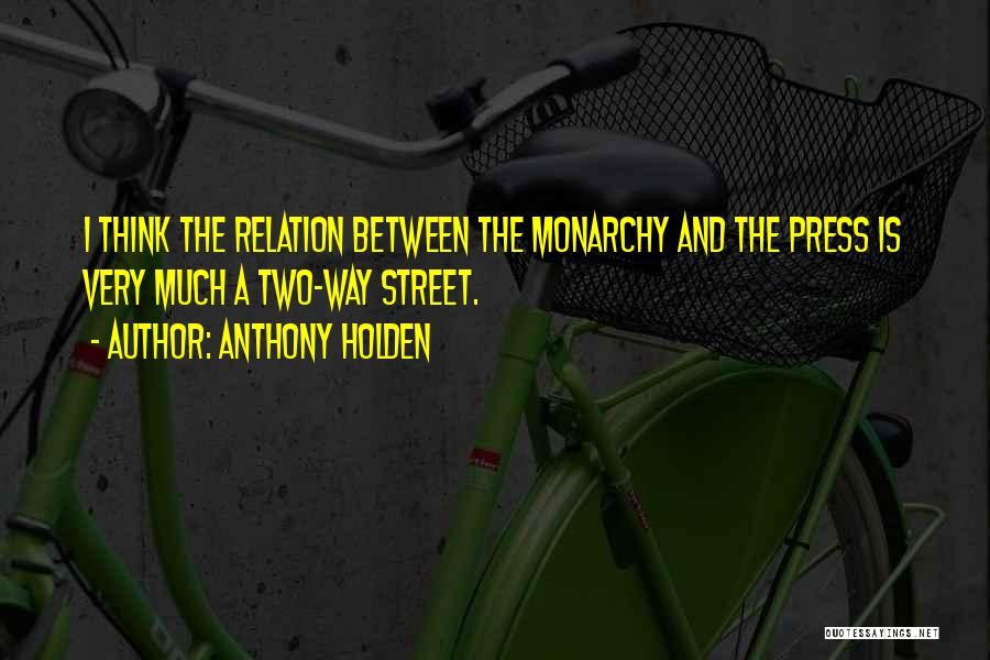Monarchy Quotes By Anthony Holden
