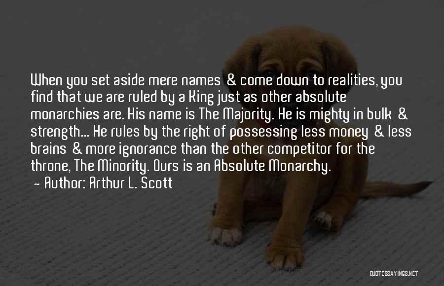 Monarchy Quotes By Arthur L. Scott