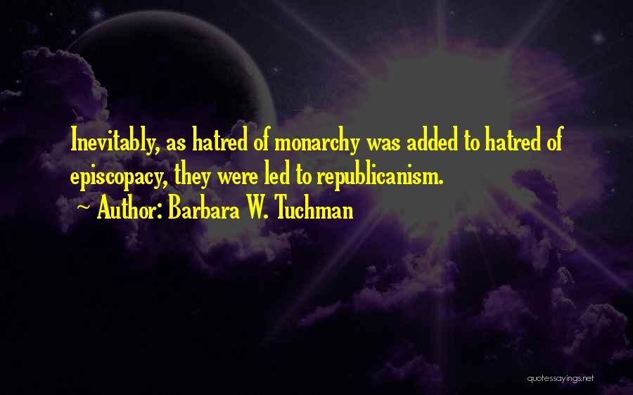 Monarchy Quotes By Barbara W. Tuchman