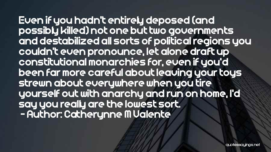 Monarchy Quotes By Catherynne M Valente