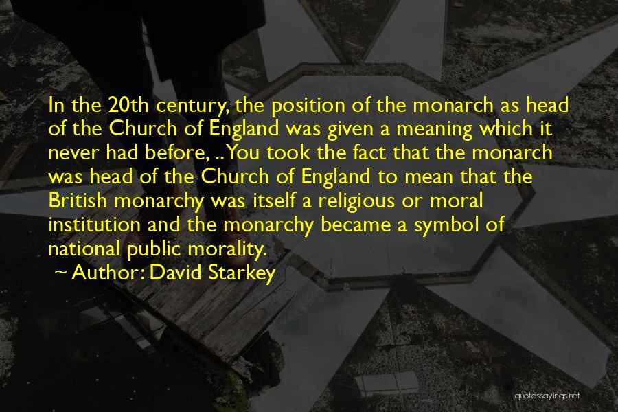 Monarchy Quotes By David Starkey