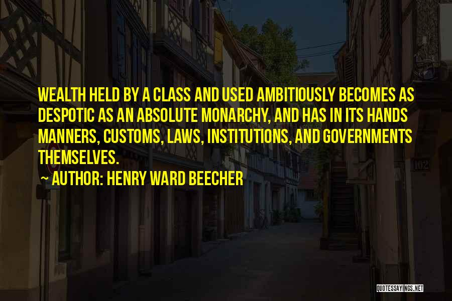 Monarchy Quotes By Henry Ward Beecher