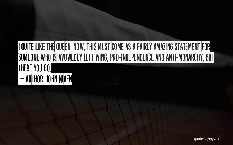 Monarchy Quotes By John Niven