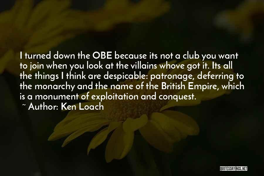 Monarchy Quotes By Ken Loach
