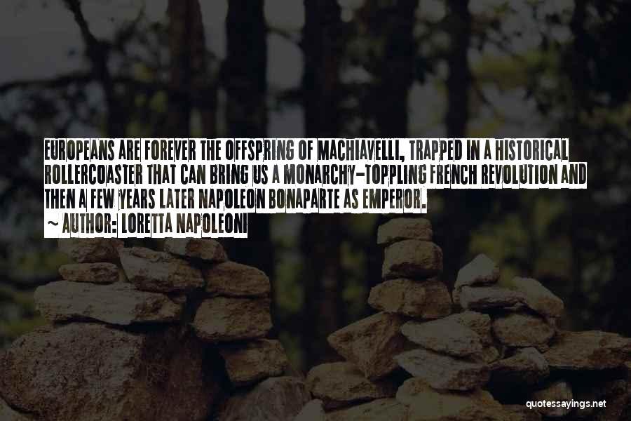 Monarchy Quotes By Loretta Napoleoni