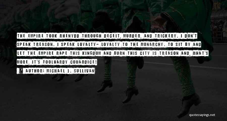 Monarchy Quotes By Michael J. Sullivan