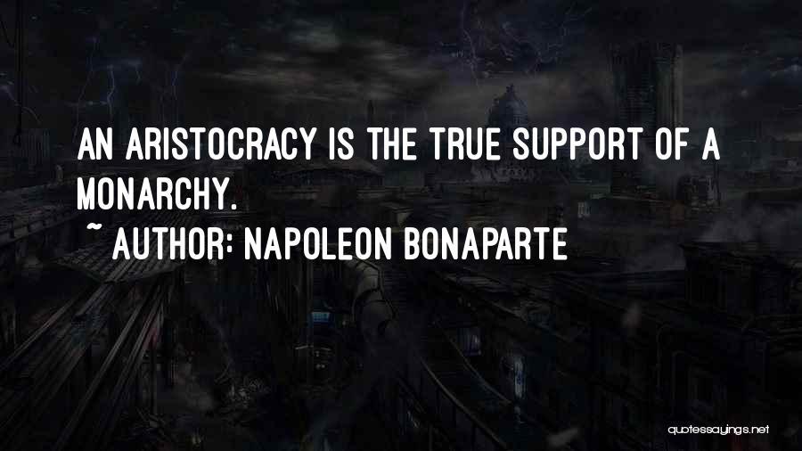 Monarchy Quotes By Napoleon Bonaparte