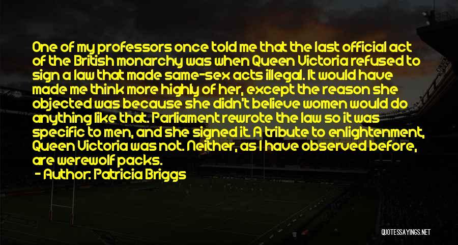 Monarchy Quotes By Patricia Briggs