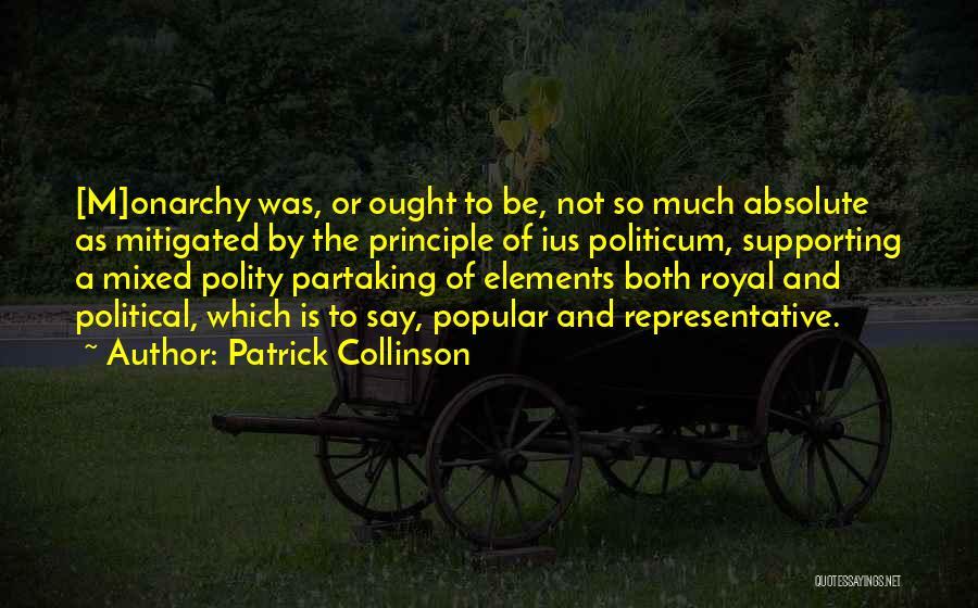 Monarchy Quotes By Patrick Collinson