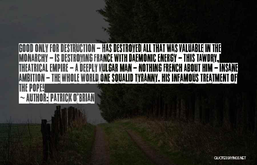Monarchy Quotes By Patrick O'Brian