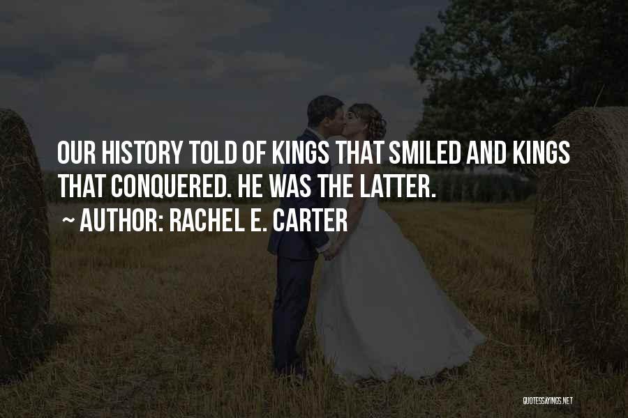 Monarchy Quotes By Rachel E. Carter