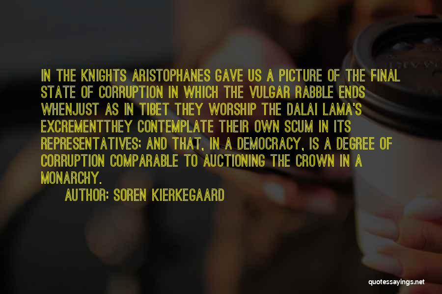 Monarchy Quotes By Soren Kierkegaard