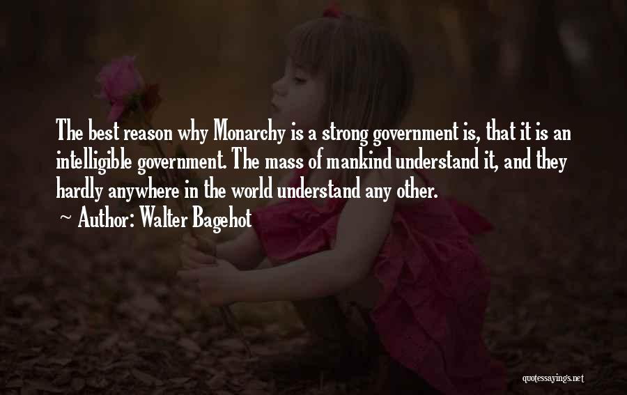 Monarchy Quotes By Walter Bagehot