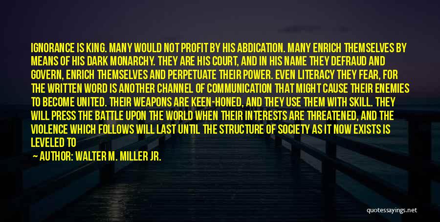 Monarchy Quotes By Walter M. Miller Jr.